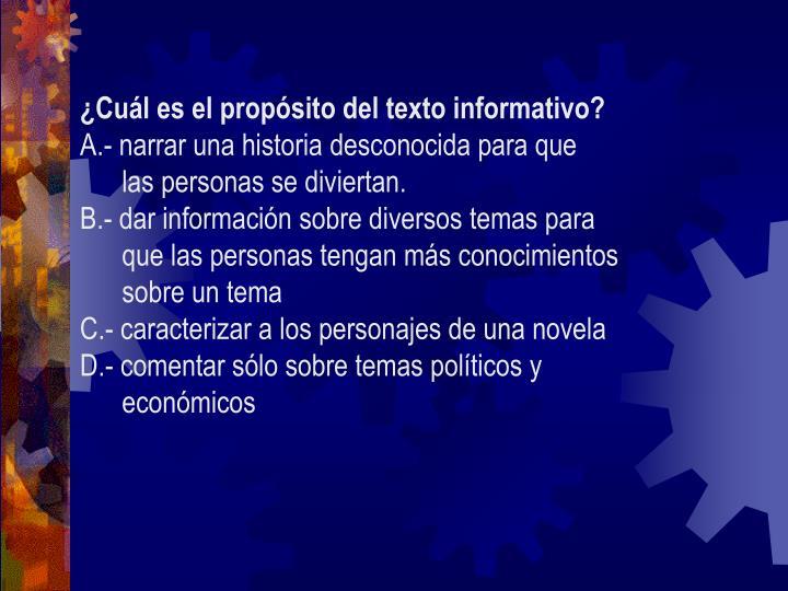 ¿Cuál es el propósito del texto informativo?