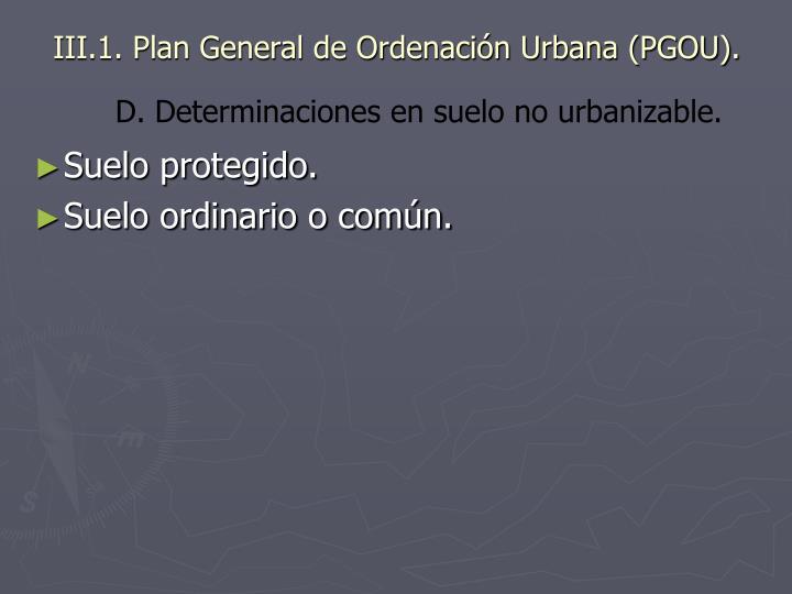 III.1. Plan General de Ordenación Urbana (PGOU).