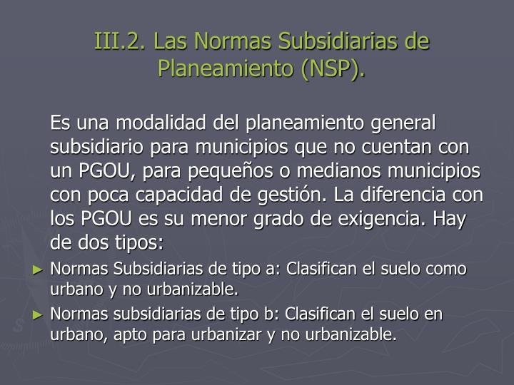 III.2. Las Normas Subsidiarias de Planeamiento (NSP).
