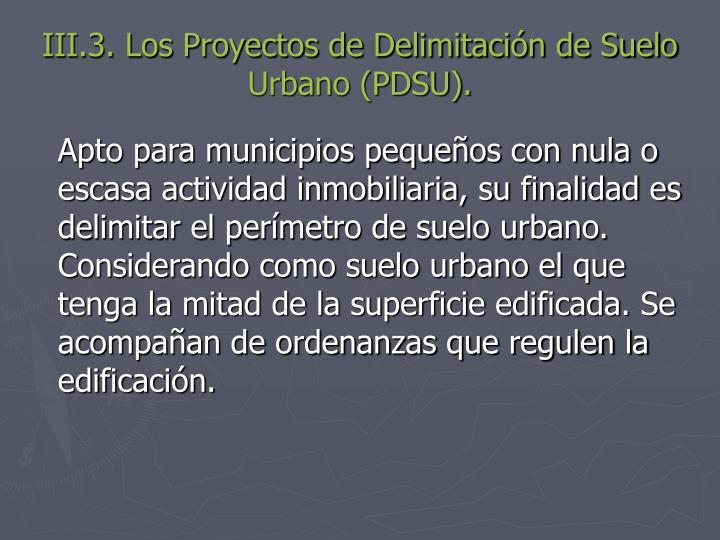 III.3. Los Proyectos de Delimitación de Suelo Urbano (PDSU).