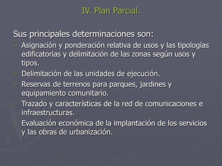 IV. Plan Parcial.