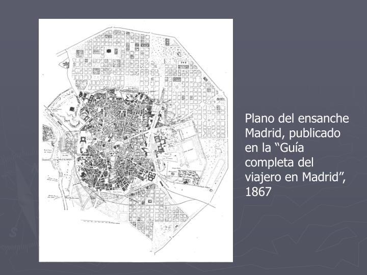 """Plano del ensanche Madrid, publicado en la """"Guía completa del viajero en Madrid"""", 1867"""