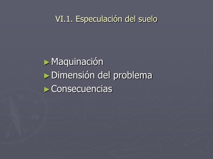 VI.1. Especulación del suelo