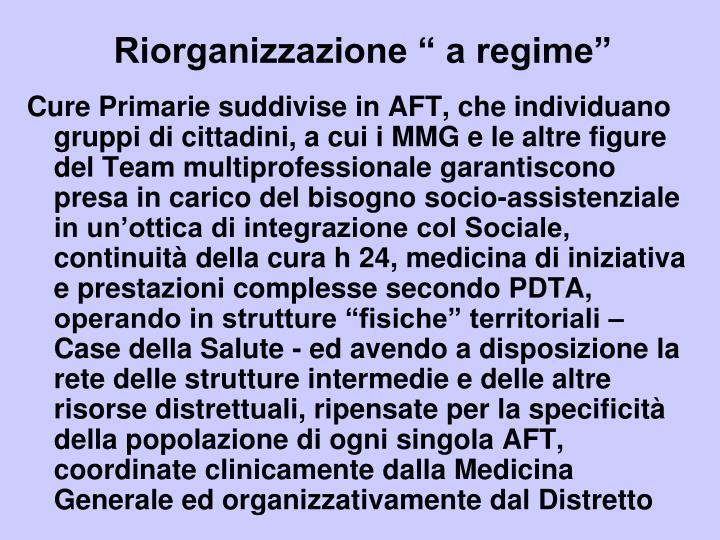"""Riorganizzazione """" a regime"""""""