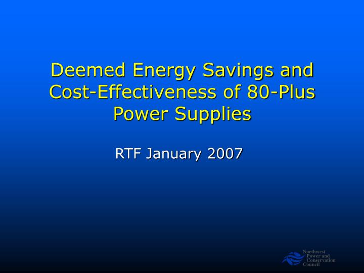 Deemed energy savings and cost effectiveness of 80 plus power supplies