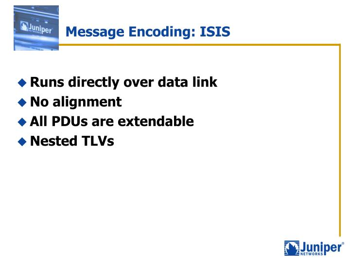 Message Encoding: ISIS