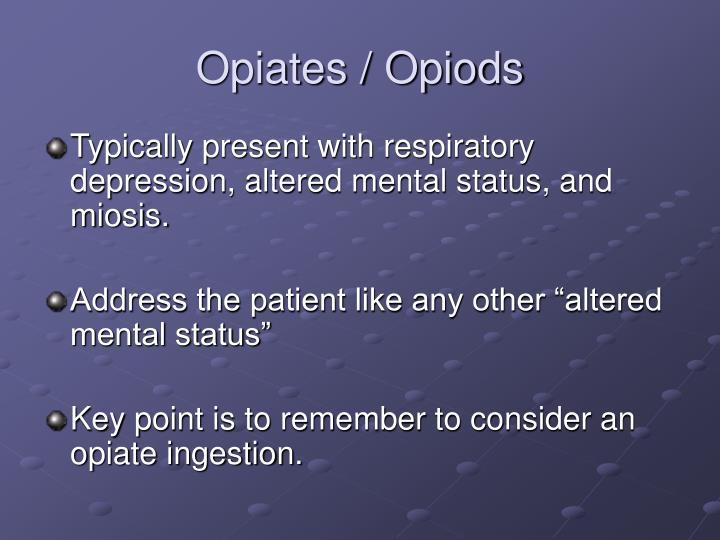 Opiates / Opiods