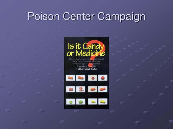 Poison Center Campaign