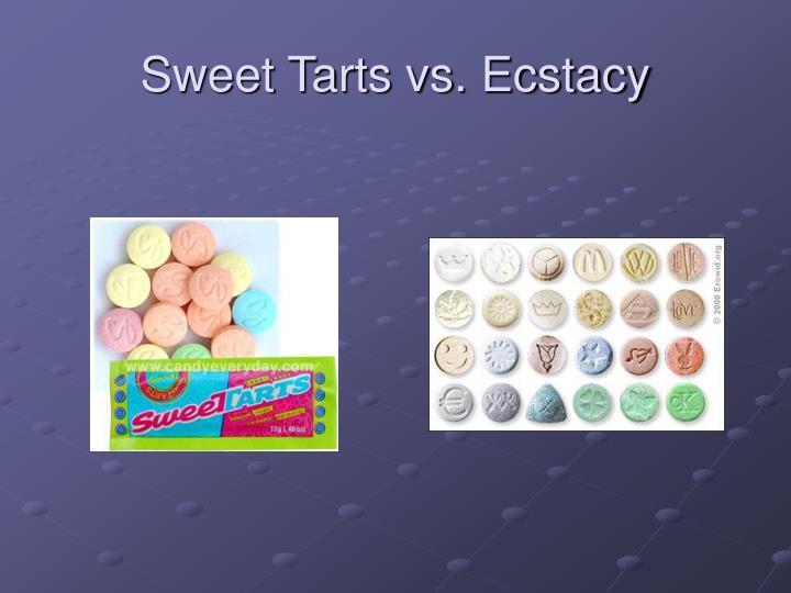 Sweet Tarts vs. Ecstacy