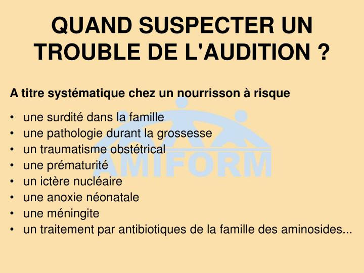 QUAND SUSPECTER UN TROUBLE DE L'AUDITION ?