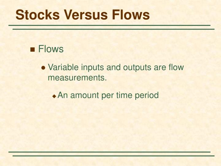 Stocks Versus Flows