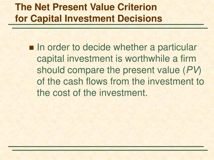 The Net Present Value Criterion