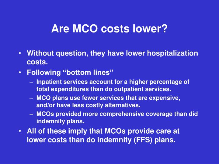 Are MCO costs lower?