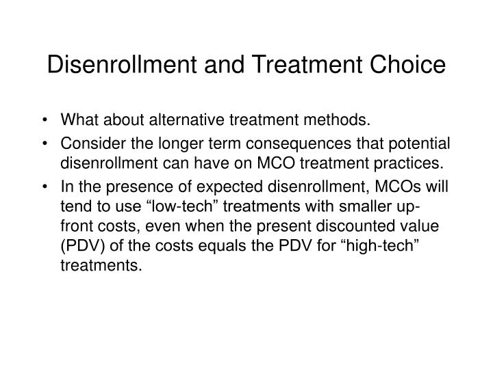 Disenrollment and Treatment Choice