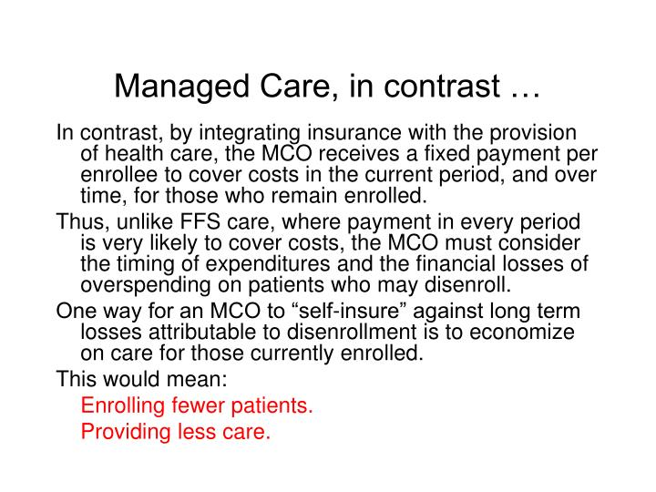 Managed Care, in contrast …