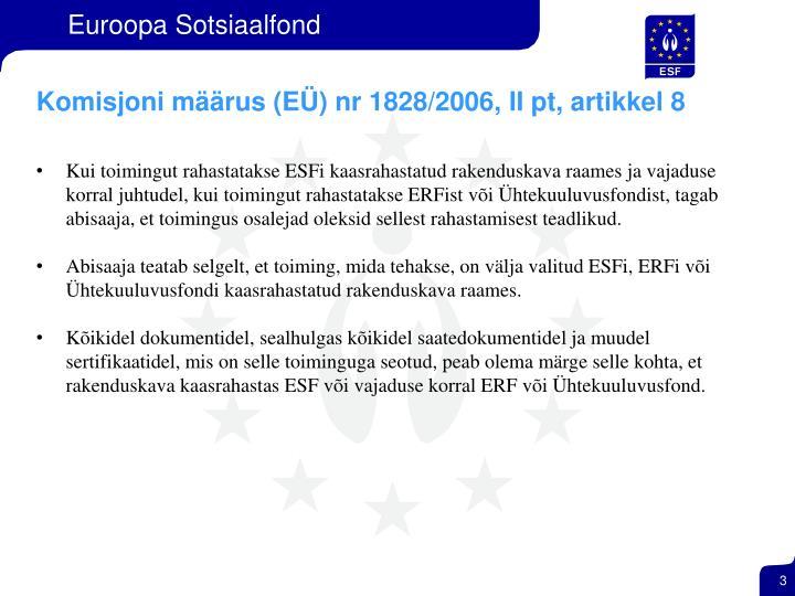 Komisjoni määrus (EÜ) nr 1828/2006, II pt, artikkel 8