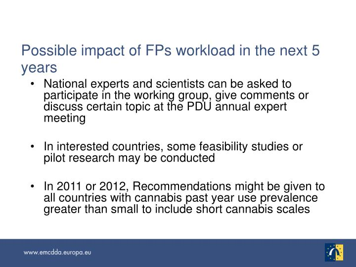 Possible impact of FPs workload in the next 5 years