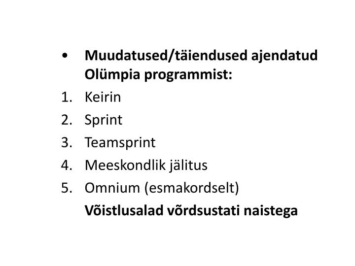 Muudatused/täiendused ajendatud Olümpia programmist:
