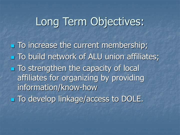 Long Term Objectives: