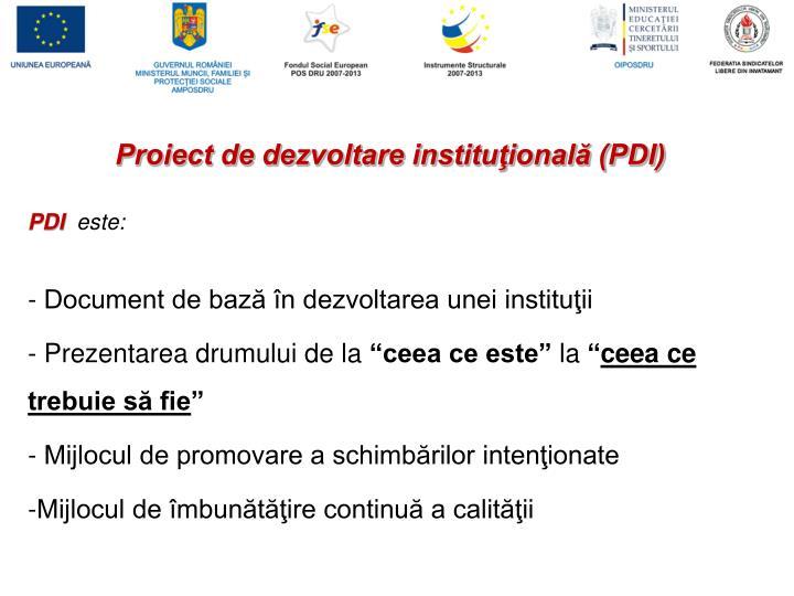 Proiect de dezvoltare instituţională (PDI)