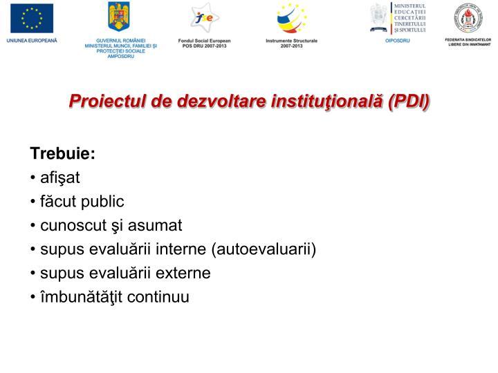 Proiectul de dezvoltare instituţională (PDI)