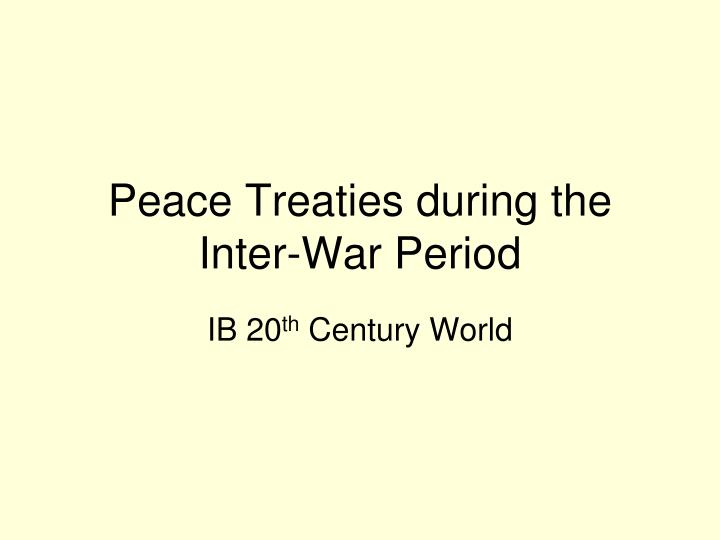 Peace treaties during the inter war period