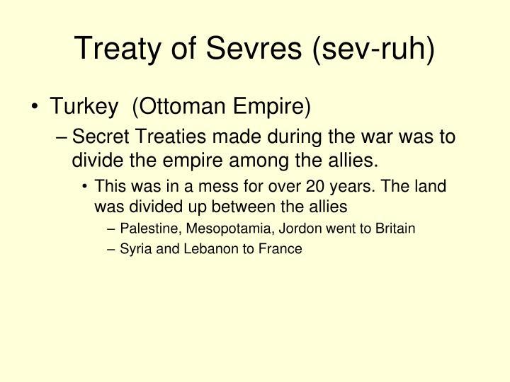 Treaty of Sevres (sev-ruh)