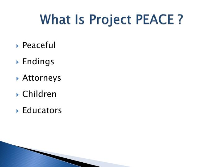 What Is Project PEACE ?