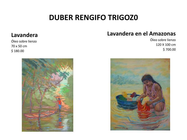 DUBER RENGIFO TRIGOZ0