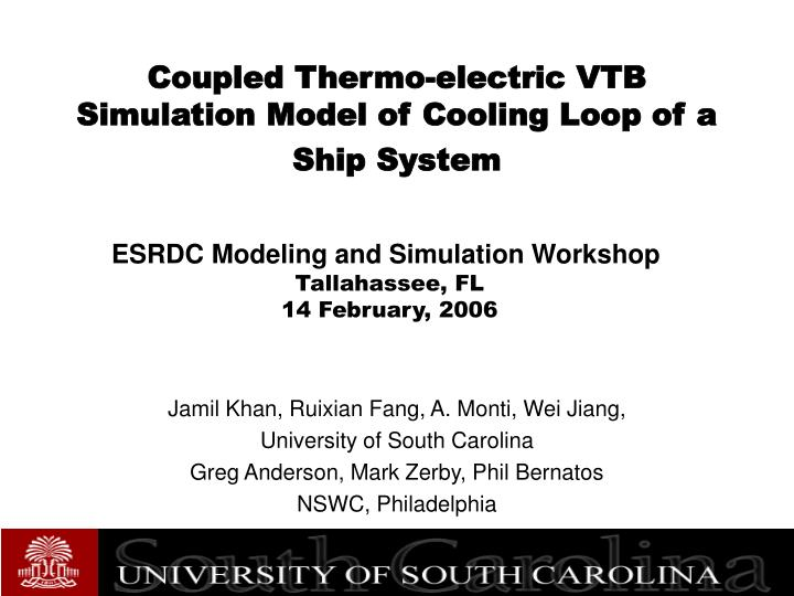 Coupled thermo electric vtb simulation model of cooling loop of a ship system