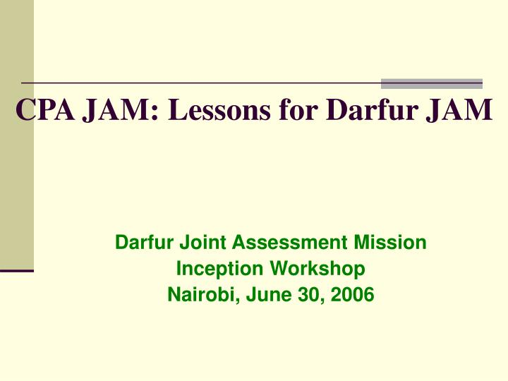 CPA JAM: Lessons for Darfur JAM