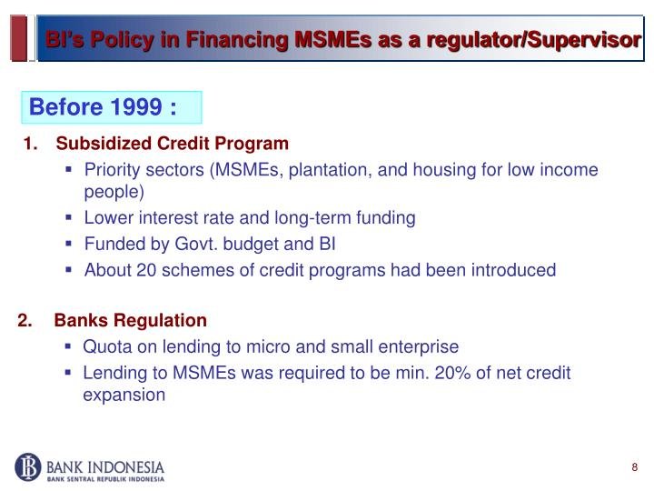 BI's Policy in Financing MSMEs as a regulator/Supervisor