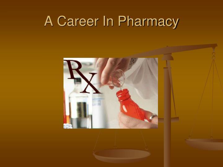A Career In Pharmacy