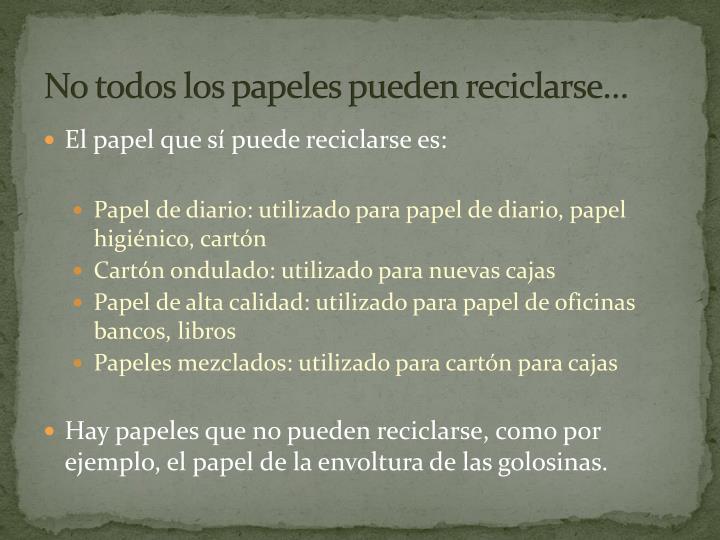 No todos los papeles pueden reciclarse…