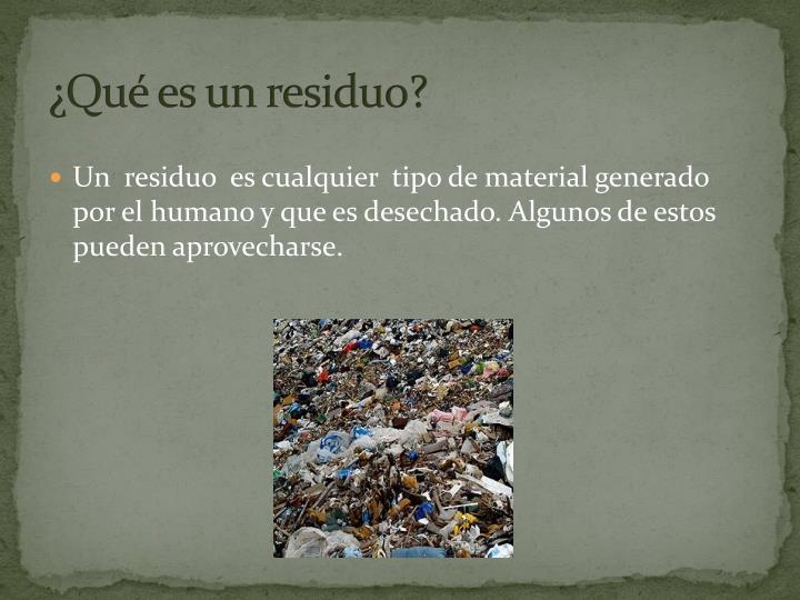 ¿Qué es un residuo?