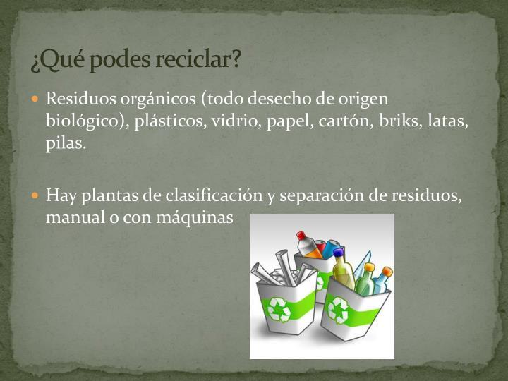 ¿Qué podes reciclar?