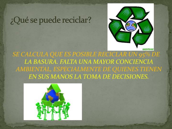 ¿Qué se puede reciclar?