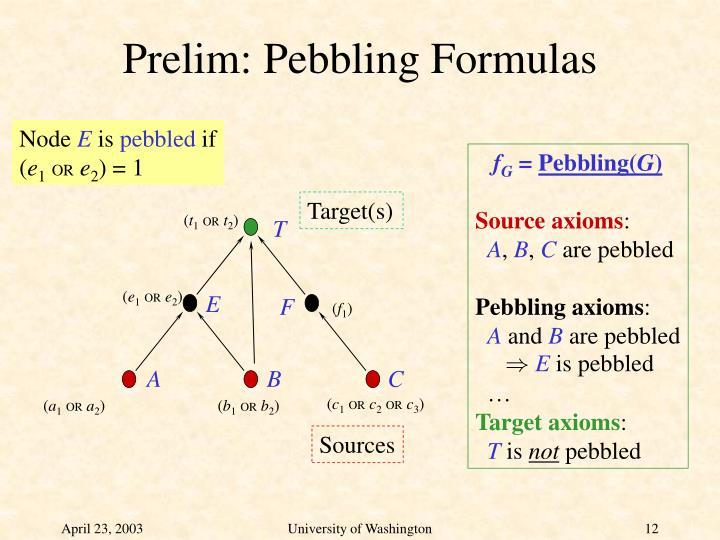 Prelim: Pebbling Formulas