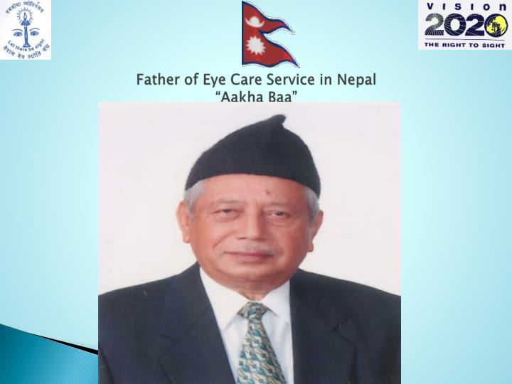 Father of Eye Care Service in Nepal
