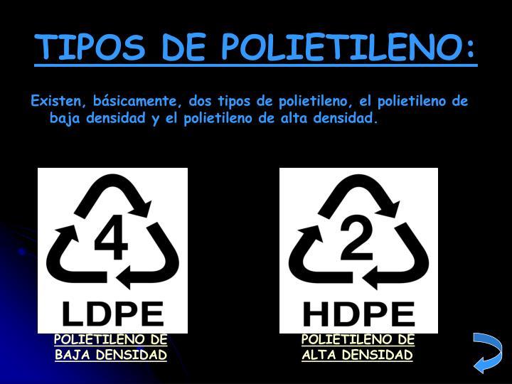 TIPOS DE POLIETILENO: