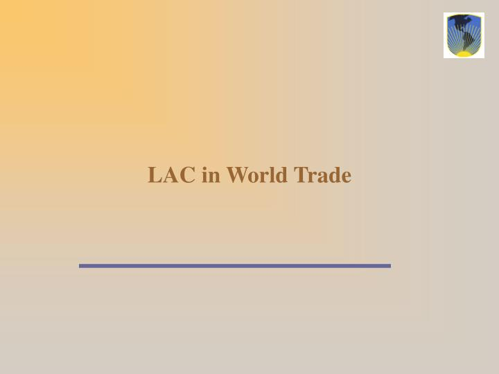 LAC in World Trade