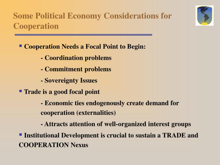Some Political Economy Considerations for Cooperation