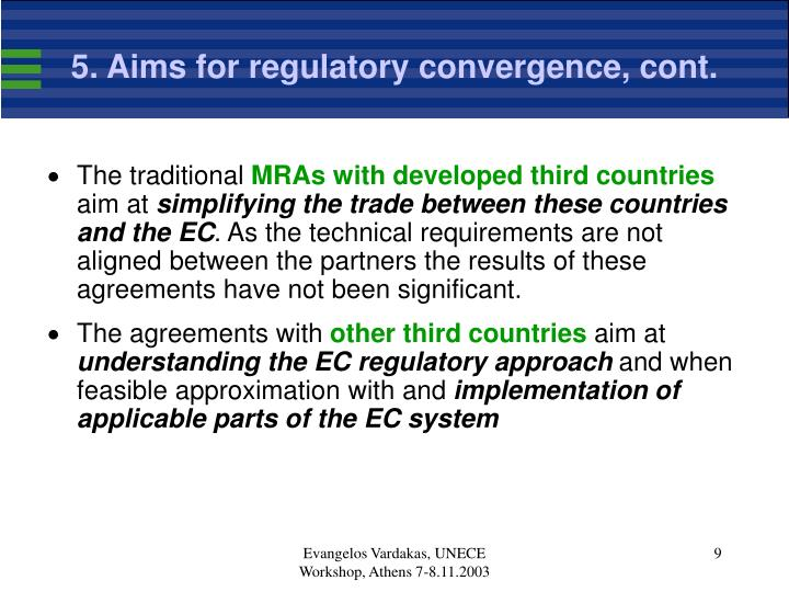 5. Aims for regulatory convergence, cont.