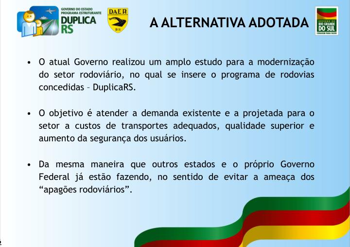 A ALTERNATIVA ADOTADA