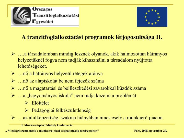 A tranzitfoglalkoztatási programok létjogosultsága II.