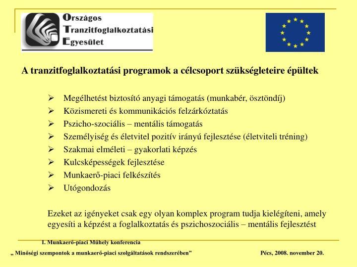 A tranzitfoglalkoztatási programok a célcsoport szükségleteire épültek
