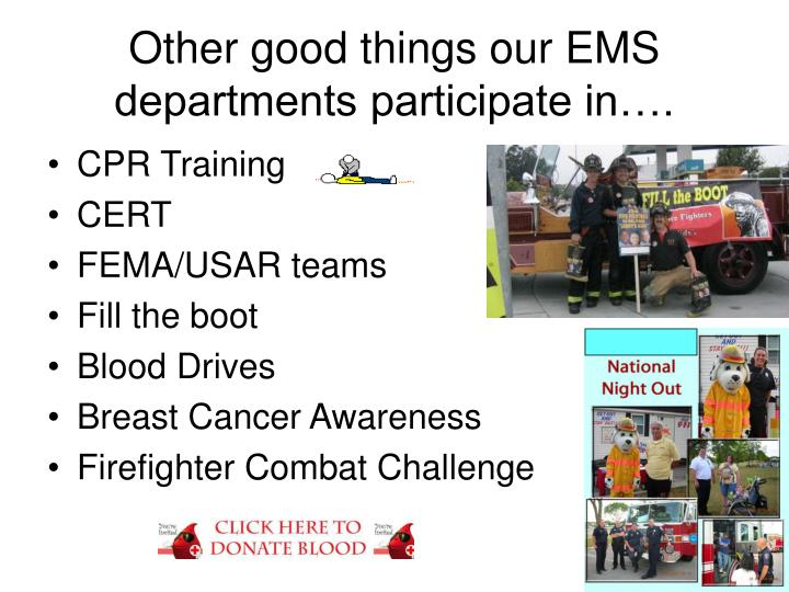Other good things our EMS departments participate in….