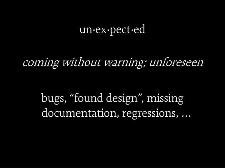 un·ex·pect·ed