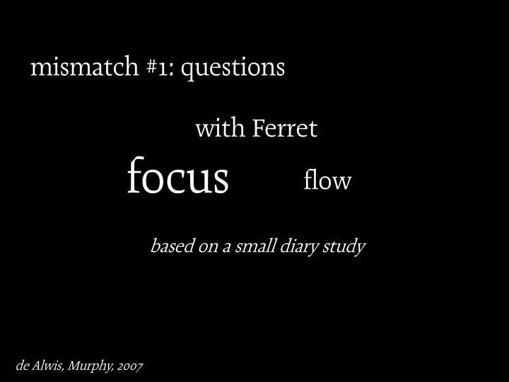 mismatch #1: questions