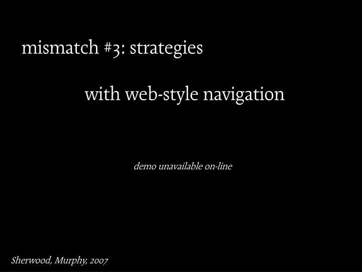 mismatch #3: strategies